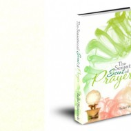 The Sensational Scent of Prayer Bible Study- Free Tools