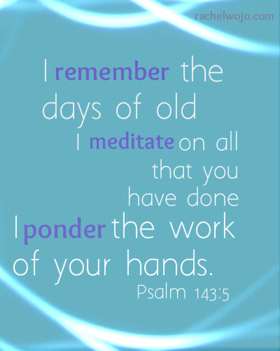 mediate on what God has done