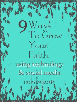 ways to grow your faith using technology and social media