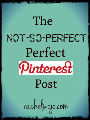 the not so perfect pinterest perfect post