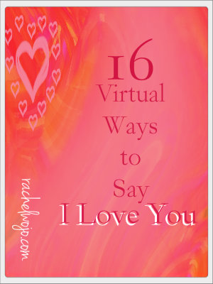 16 virtual ways to say I Love You