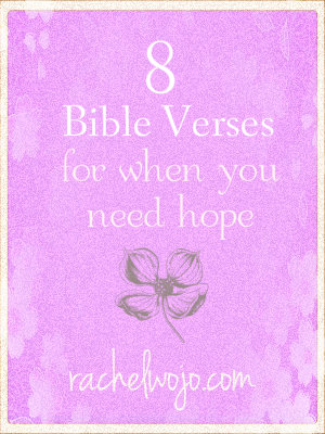 8 Bible Verses For When You Need Hope