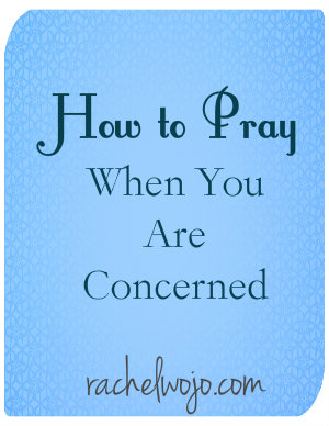 how to pray when you are concerned