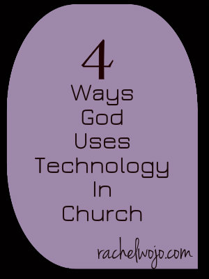 ways God uses technology in church