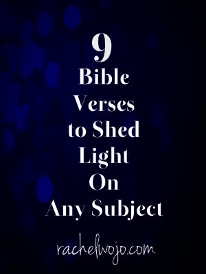 9 Bible Verses To Shed Light On Any Subject Rachelwojocom
