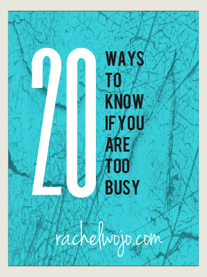 ways to know that you are too busy