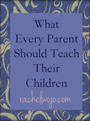 what every parent should teach their children