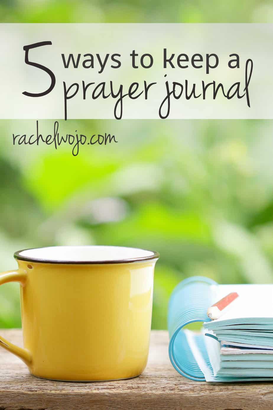 5 Ways To Keep A Prayer Journal RachelWojocom