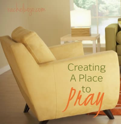 Creating a place to pray rachelwojo com