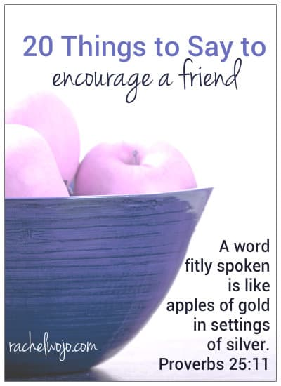 things to say to encourage a friend apples