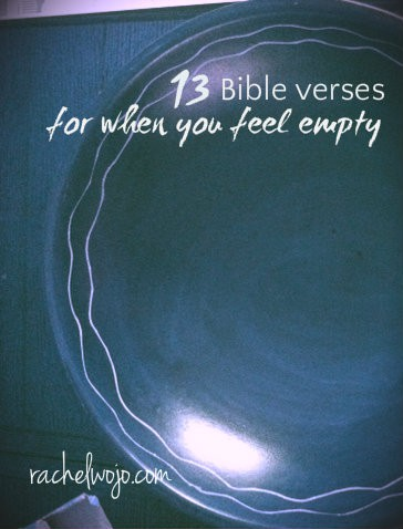 13 bible verses for when you feel empty rachelwojo empty bible verses altavistaventures Image collections