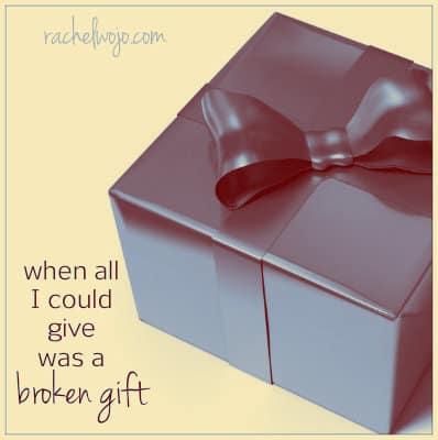 broken gift