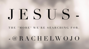 jesus the more we search for