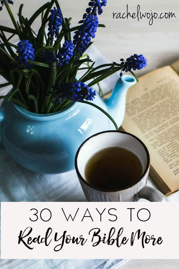 30 ways to read your Bible more- you'll love these ideas!