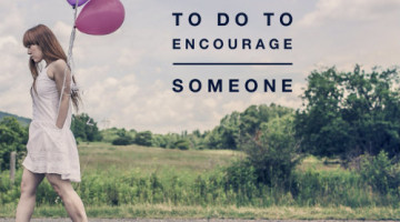 things to do to encourage someone