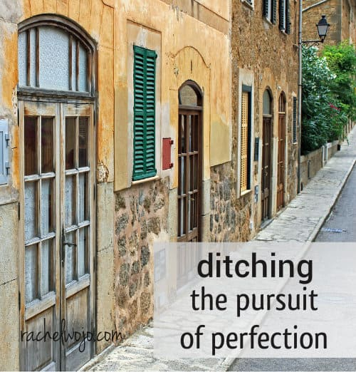 Ditching the Pursuit of Perfection