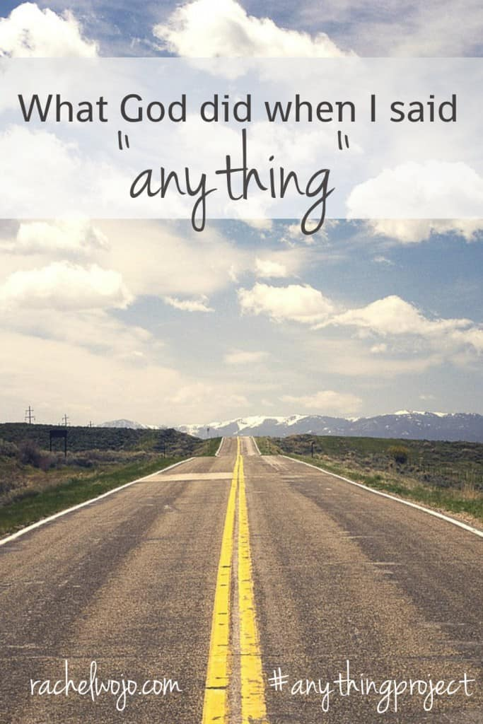 "Have you ever wondered what could happen if you told God ""anything."" What is your anything? #anythingproject"