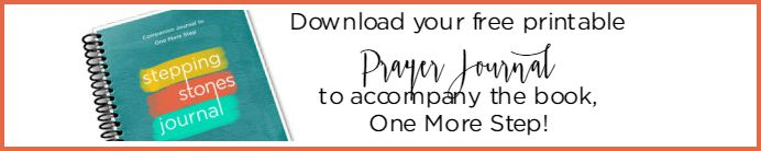 Download your FREE printable prayer journal as a companion guide to the book, One More Step!