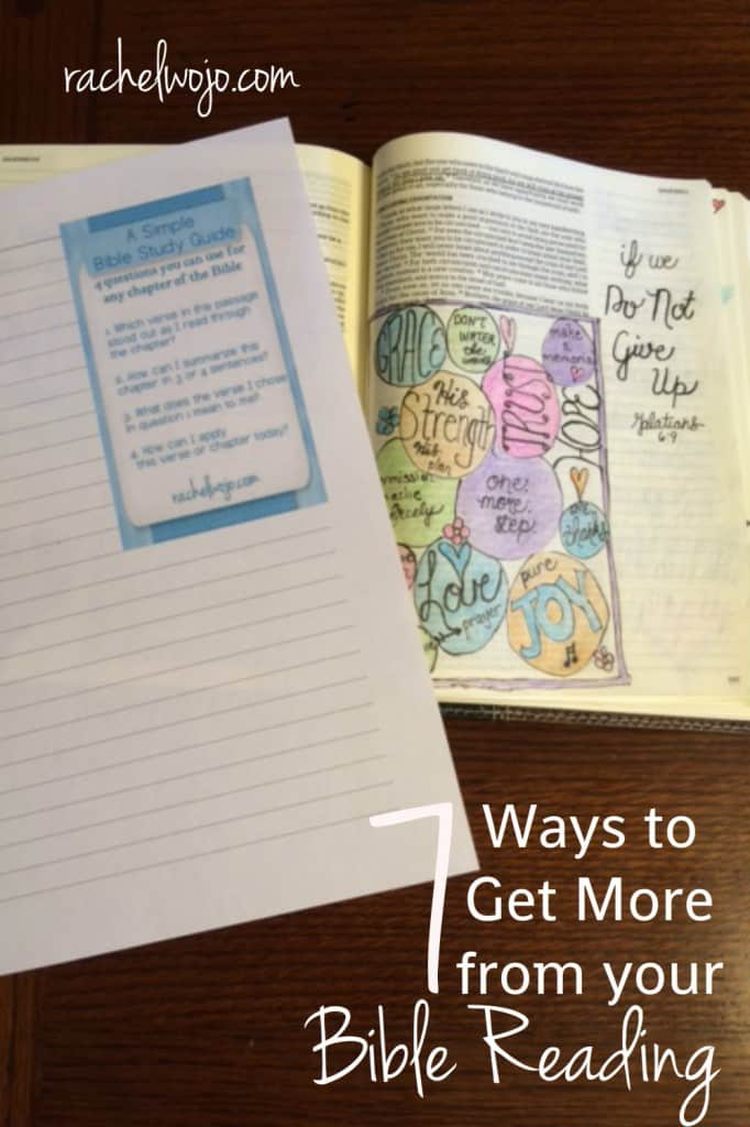 7 ways to get more from your Bible reading. You may have used some of them before; some may be new to you.  Enjoy this list of tangible ideas you can use to enjoy God's Word in fresh and exciting ways!