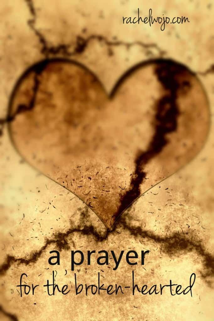 A Prayer for the Broken-Hearted - RachelWojo com