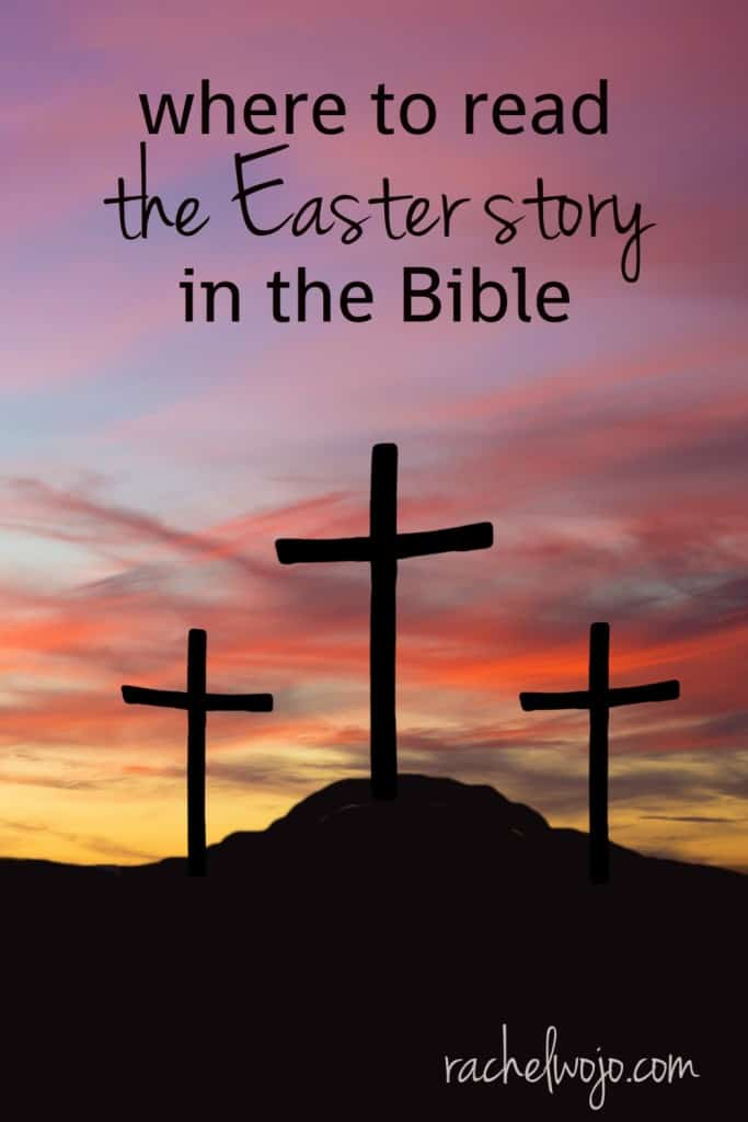 Where To Read The Easter Story In The Bible Rachelwojo