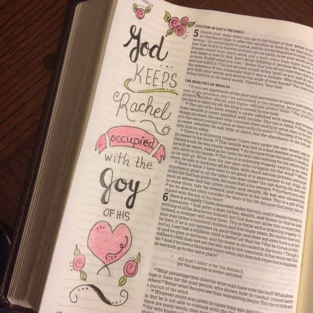 I so loved the #purejoy#biblereading today that I made time to journal it! You'll probably notice I substituted my name to help me remember and personalize this promise. #biblejournaling #journalingbible#illustratedfaith #drawingcloser Ecclesiastes 5:20