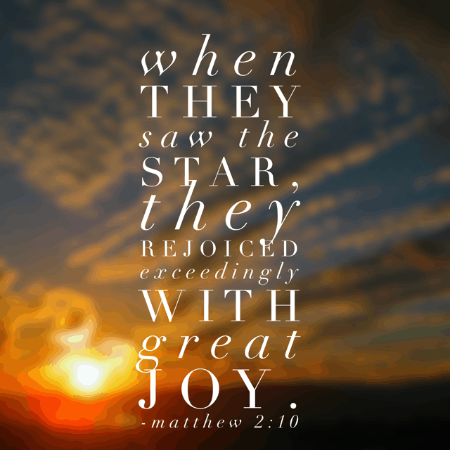 They hadn't even seen Jesus at this point in the journey, but the wise men rejoiced because they knew he was near. Oh how I long for joy to cover my spirit deeply and fully- simply because I recognize his presence. #PureJoy#biblereading