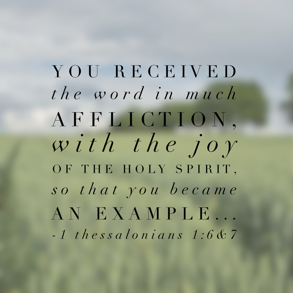 When we encounter affliction, joy is always available to us through the Word and the Holy Spirit. Today's #purejoy#biblereading passage provides inspiration to be examples of joy even in the midst of heartache. I'm working on it! You too?