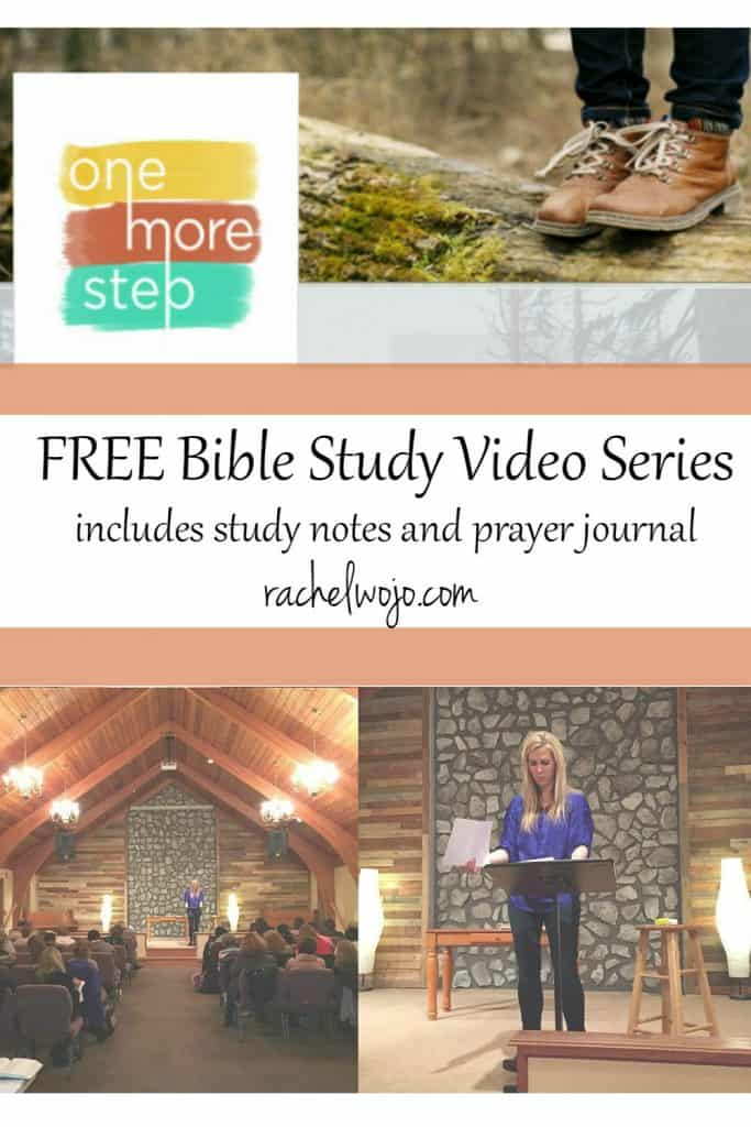 FREE Bible Study video series for One More Step - RachelWojo com