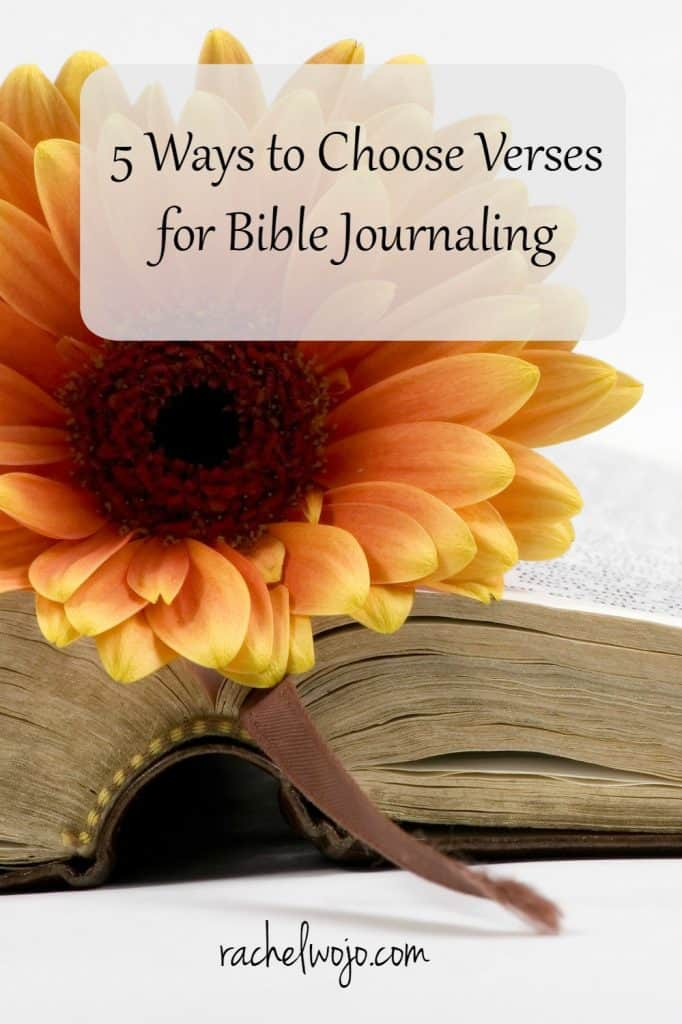 5 Ways to Choose Verses for Bible Journaling - RachelWojo com