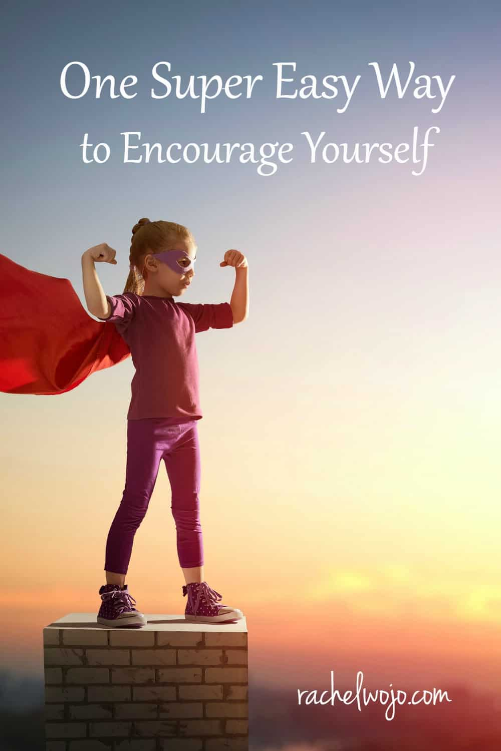 One Super Easy Way to Encourage Yourself