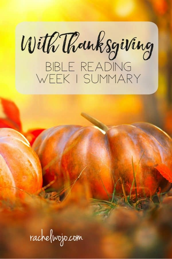 With Thanksgiving Bible Reading Summary Week 2