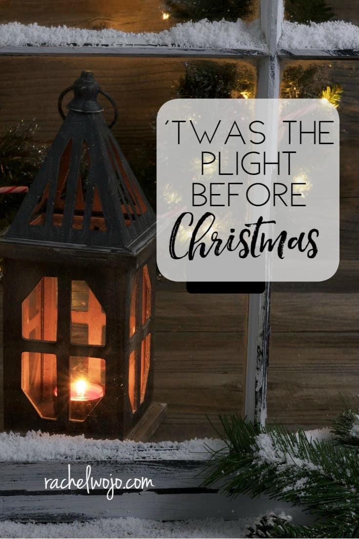Twas the Plight Before Christmas