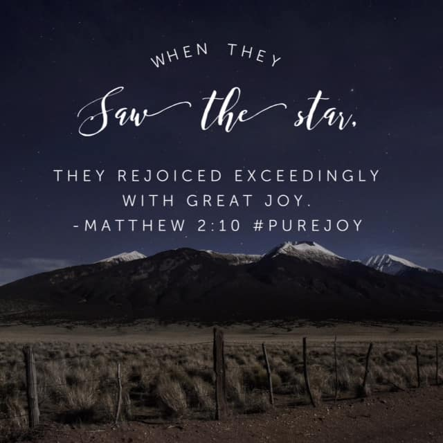 To some it would seem that today's #purejoy #biblereadingplan should have been in December. But I've thought over the wise men on their journey to see Jesus and I love this fact about their joy: They got excited, full of joy, not when they saw Jesus, but even before then. They saw the evidence of his presence. They took notice of his nearness. They believed with all they had that the long-awaited King had come and this star was evidence! Though it would be days before they laid their eyes on the precious God in the flesh, they rejoiced in anticipation of what was to come. Next time I'm struggling to see God's hand in a particular situation, I'm going to remember to look for stars- pieces of evidence that show me God is near. I'm going to keep my eyes resting on the star- the promise that he is always near and working for my good. I'm going to rejoice in anticipation, just as wise men and women should!! Have a thriving Thursday! #purejoy #biblereading Day 12
