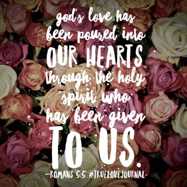 He gave his one and only son at just the right time. But he didn't leave us alone. He then poured his love right in to our very souls. The Holy Spirit is living inside of us, showing us the way. Love directs. #biblereadingplan #truelovejournal