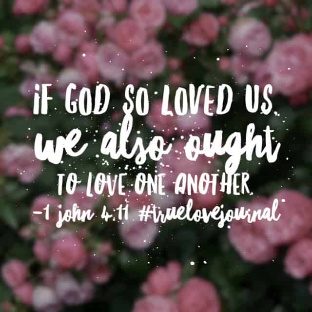 Oh how much he loves us! So much that he gave his one and only son to die for our sins. So when his love is poured into our hearts, the overflow spills out and we love others. With his love, not our own. Without his love, our love is severely limited.