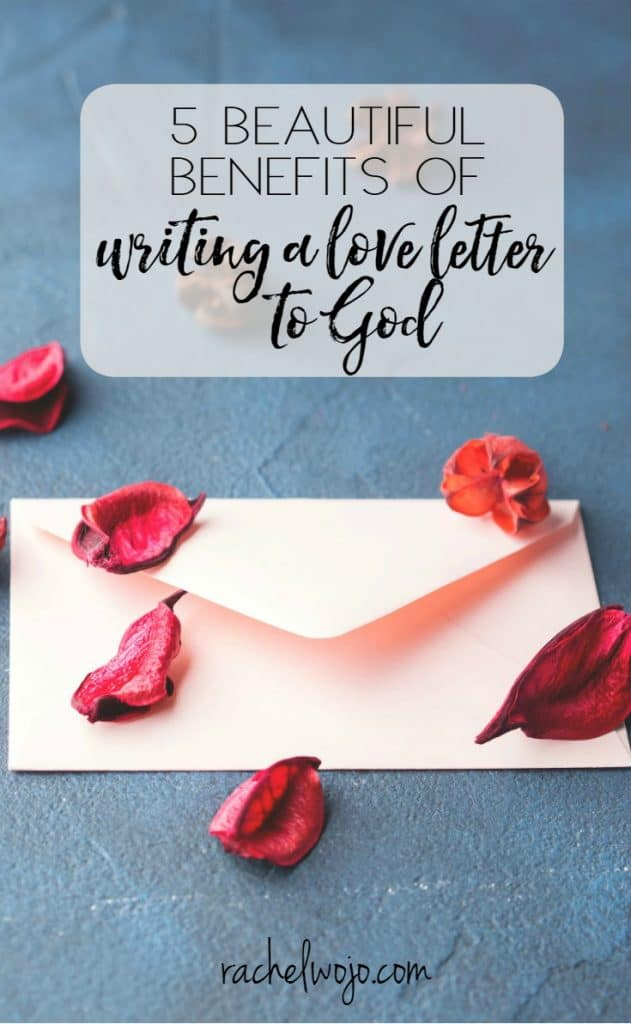 Last month I was challenged with the idea of writing a love letter to God. I'm not sure what prompted the thought, but it didn't go away easily. Pretty soon I was pondering what I would write. And I also pondered: Why would you want to write a love letter to God? Check out these beautiful benefits!