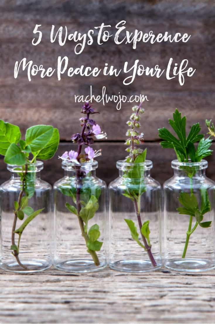 5 Ways to Experience More Peace in Your Life