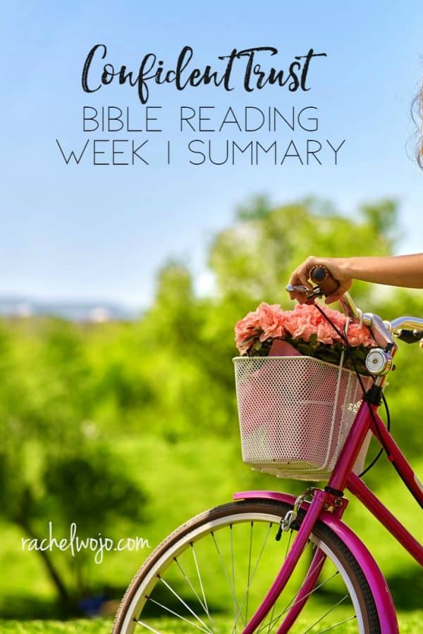 Confident Trust Bible Reading Week 1 Summary