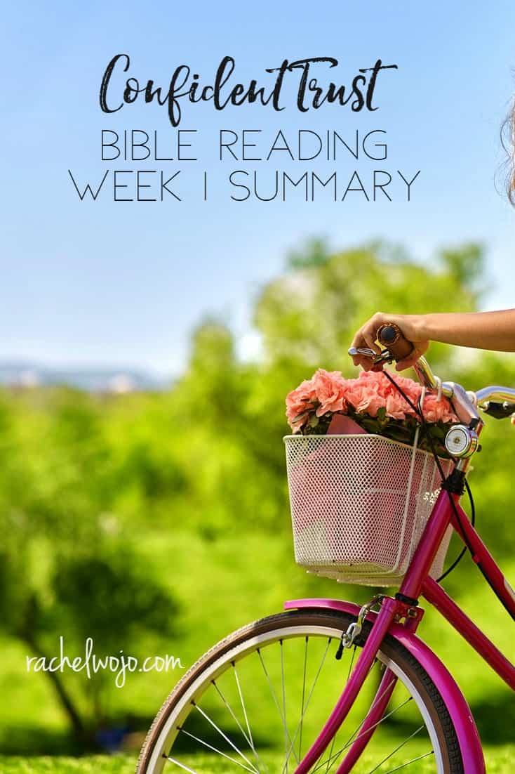 Confident Trust Bible Reading Week 1 Summary
