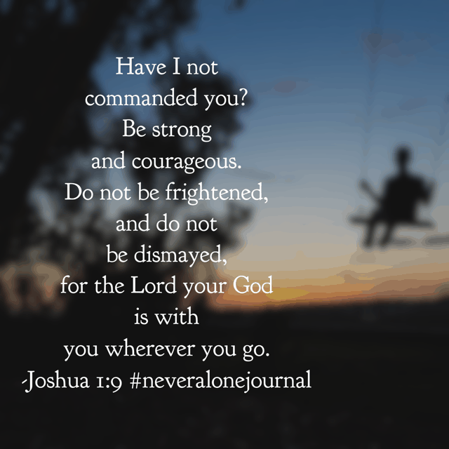 Within 9 verses, God tells his people 3 times to be strong and courageous. Our strength is not within ourselves, right? So whether the journey feels too long, too large, or too lonely, you will cross over to the other side. Because HE is with you. #biblereading #biblereadingplan #neveralonejournal