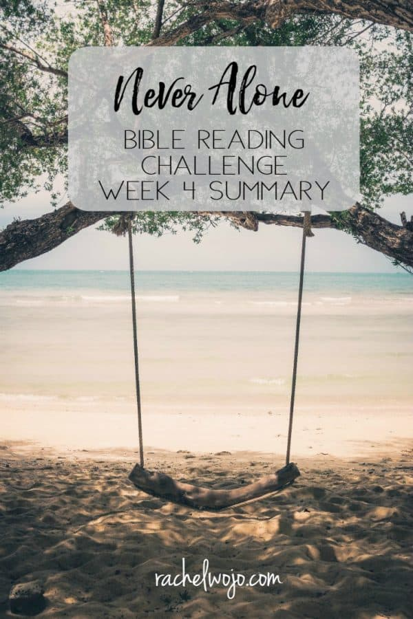 Never Alone Bible Reading Challenge Week 4 Summary