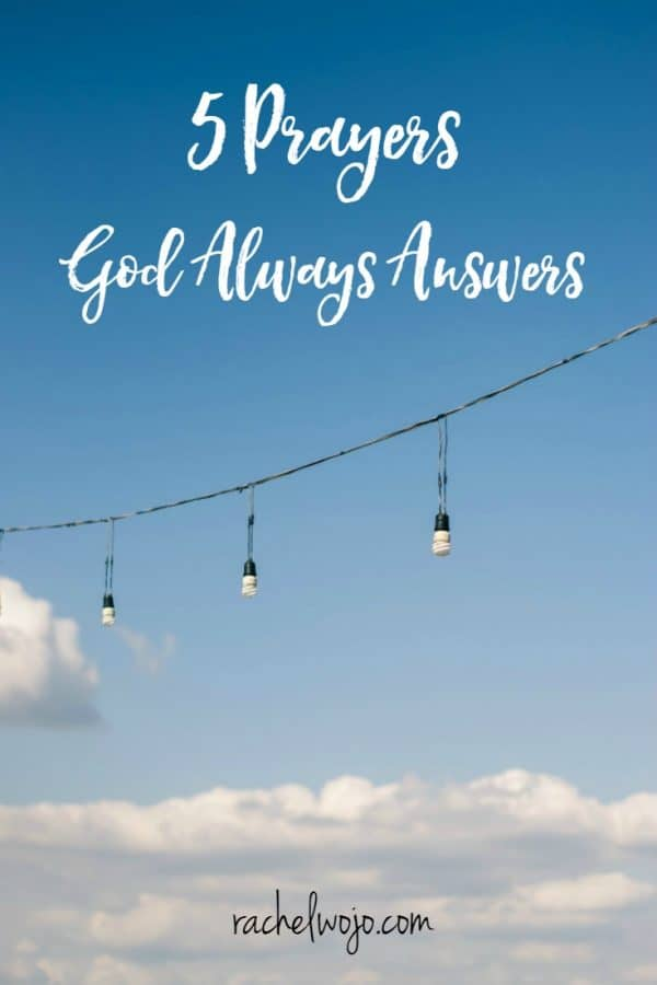 5 Prayers God Always Answers