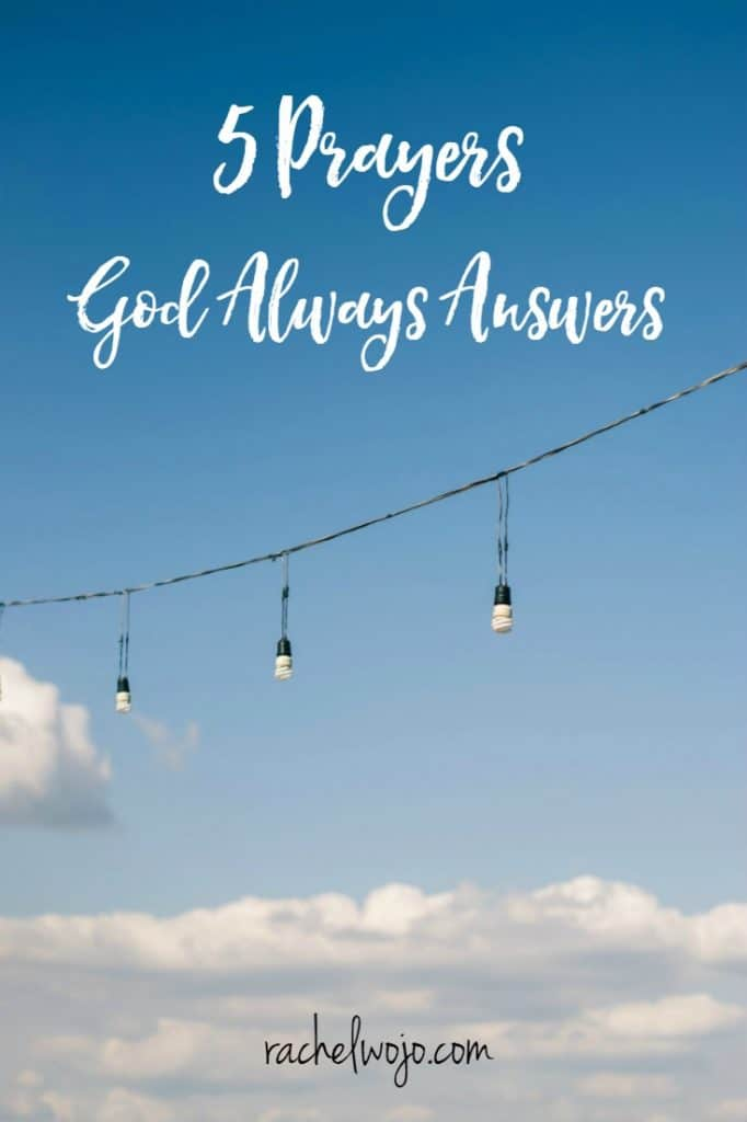 I believe there are 5 prayers God always answers. His Word promises he will fulfill his work and when I'm struggling with wanting answers from God, I go back to this little list I have on my phone notes. What are the prayers God always answers?