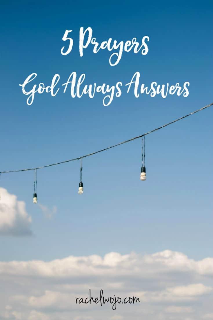 5 Prayers God Always Answers