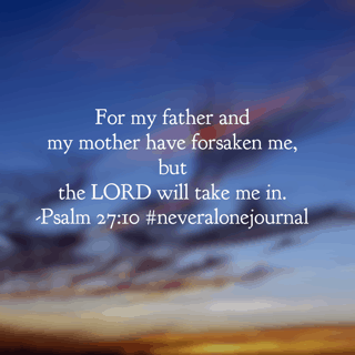 Today is the last day of the #neveralonejournal #biblereadingplan and what a beautiful passage to end this month-long study! People will let you down. As if I need to tell you that. The people you love the most can be the most humanly hurtful to you. Some families have been estranged for years because of their own humanity. It's not God's plan, but the enemy makes it his. If brokenness has gripped your family in this way, remember that the Lord has never left you. He is chasing after you with a persistent love, longing for the closest relationship he can have with you. You are never alone. Rest in him. Have a wonderful Wednesday knowing the God of the universe is crazy about you!