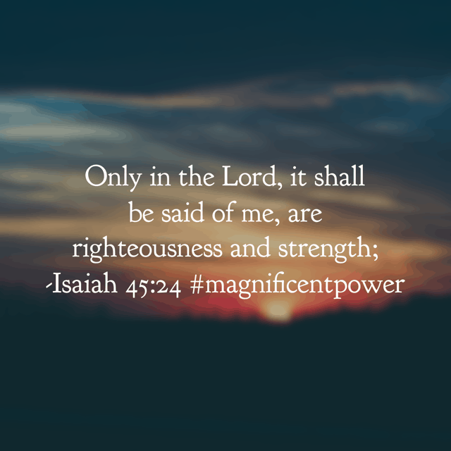 Only In the Lord. I can't do anything without him and I don't want to do anything without his power working through me. Jesus, on a midweek day, may we recognize it is only you in us. #magnificentpower #biblereadingplan#biblereading #godisbiggerjournal