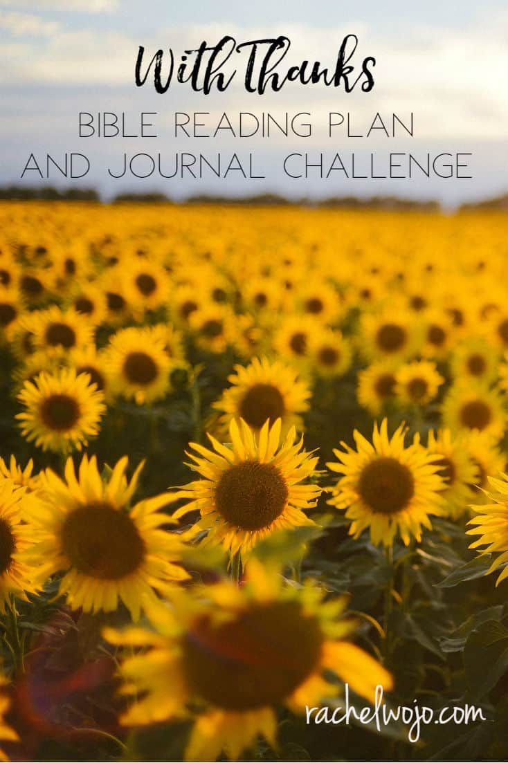 With Thanks Bible reading plan and journal challenge! More than a gratitude journal, this 31 day Bible reading plan and journal will yield  a harvest of thanksgiving!