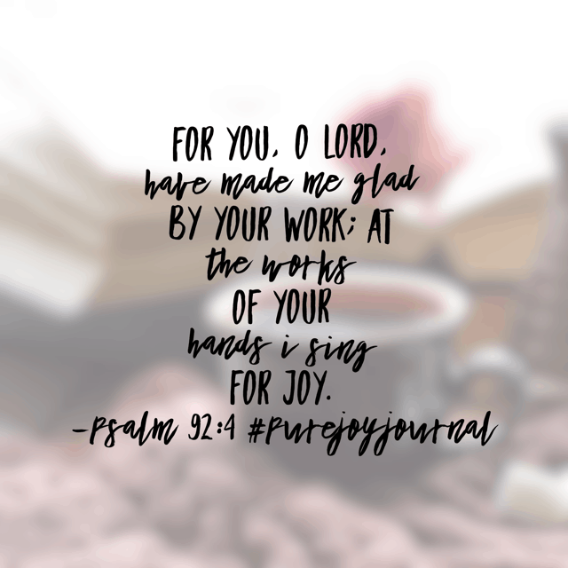 At the works of his hands, I sing for joy! Jesus, I praise you for your abundant mercy and grace. For your love for me and how you took me from the pit.