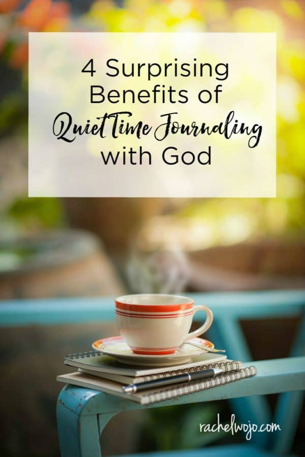 4 Surprising Benefits of Quiet Time Journaling with God